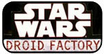 Star Wars 30th Anniversary - Droid Factory